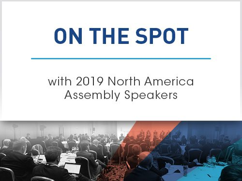 On the Spot with North America Assembly Speakers 2019