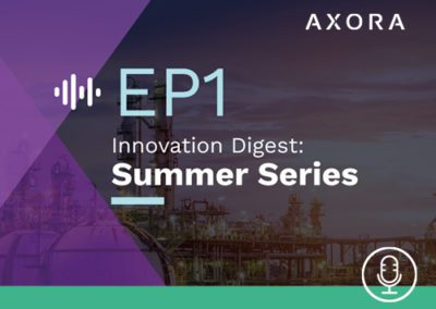 Innovation Digest: Axora Summer Series – EP1 Size Matters In Innovation