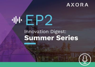 Innovation Digest: Axora Summer Series: EP2 Safe and (Cyber)Secure