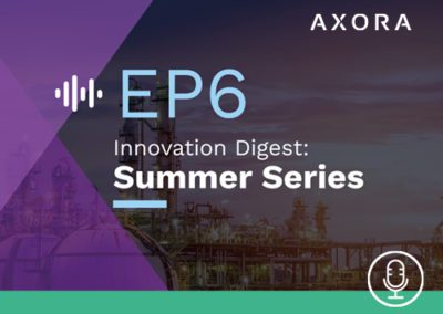 Innovation Digest: Axora Summer Series – EP6 Regulating the Energy Transition