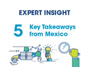 FIVE Takeaways From Mexico