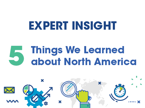 Five Things We Learned in North America