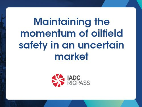 Maintaining the Momentum of Oilfield Safety in an Uncertain Market