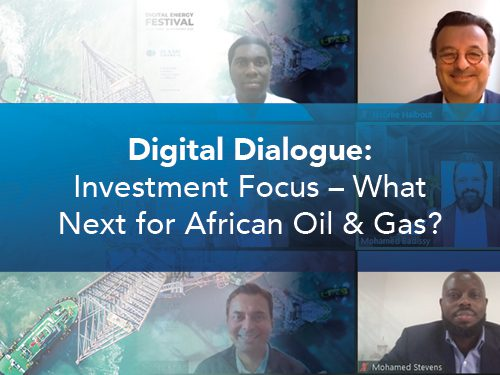 Digital Dialogue: Investment Focus – What Next for African Oil & Gas?
