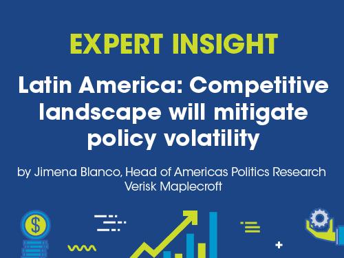 Latin America: Competitive landscape will mitigate policy volatility