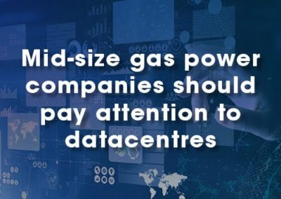 Mid-size gas power companies should pay attention to datacentres