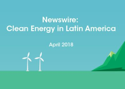 Newswire: Clean Energy in Latin America – April 2018