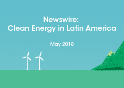 Newswire: Clean Energy in Latin America – May 2018