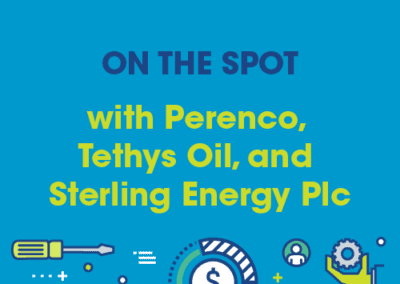On the Spot with Perenco, Tethys Oil, and Sterling Energy Plc