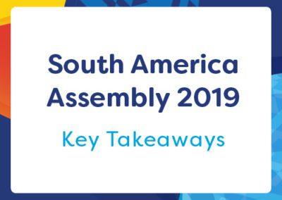 South America Assembly 2019 – Key Takeaways