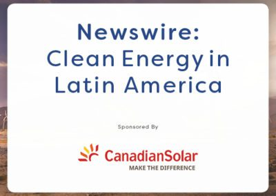Newswire: Clean Energy in Latin America – January 2019