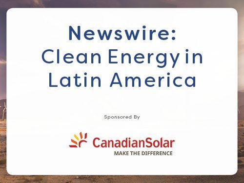 Newswire: Clean Energy in Latin America – January 2019