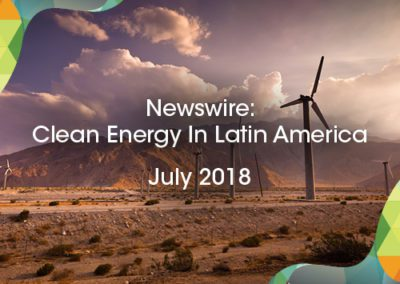 Newswire: Clean Energy in Latin America – August 2018
