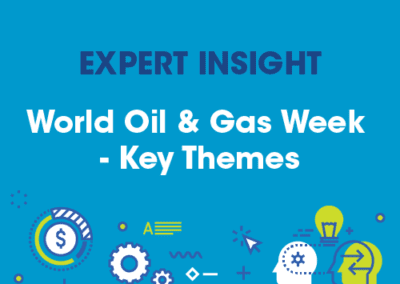 World Oil & Gas Week – Key Themes