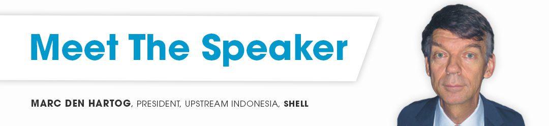 Marc den Hartog, President, Upstream Indonesia, Shell
